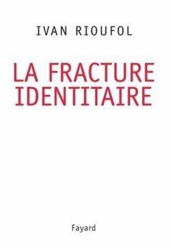 La Fracture identitaire, Ivan Rioufol