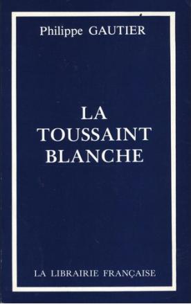 La Toussaint Blanche, P. Gautier