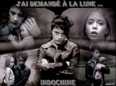 INDOCHINE (GROUPE QUE J'ADORE)