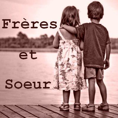 Frères et Soeur .