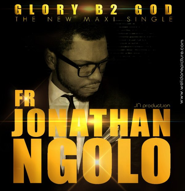 Jonathan Ngolo - The Glory B2 God