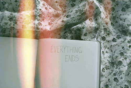 Everything Ends...:D