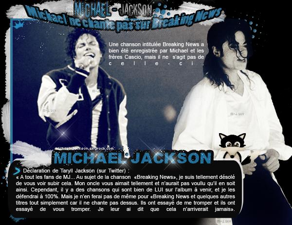 News : 08 Novembre 2010 : Michael ne chante pas sur la chanson Breaking News (déclaration de Taryll Jackson).