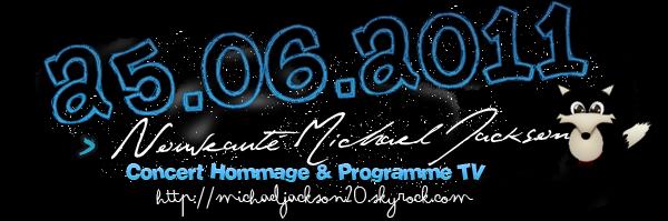 Concert Hommage & Programme TV 25 Juin 2011