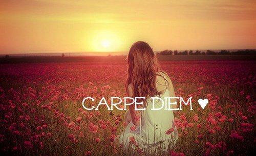 Carpe Diem ♥