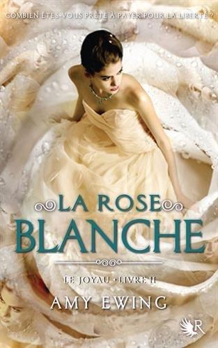 Chronique : Le Joyau tome 2 : La Rose Blanche d' Amy Ewing <3