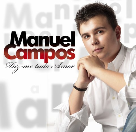"""Manuel Campos lança o album """"Diz-me tudo amor """""""