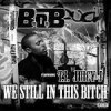 B.O.B feat T.I ( We still in the bitch ) Prod by DJ K-RO (2015)