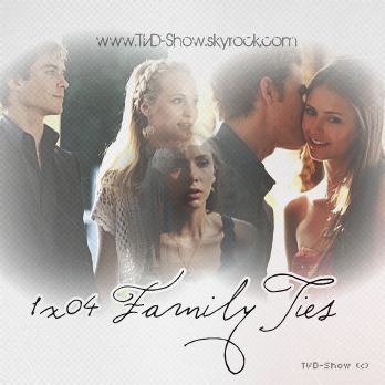 *FanBlog on The Vampire Diaries* __ _____'___ _ 1x04 Family Ties __'___===___ _'________ _____________  *Version 2*  NEWSLETTER