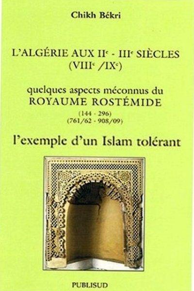Quelques aspects méconnus du Royaume Rostémide (144-296) (761/62-908/09) de Chikh Békri