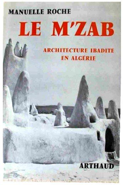 LE M'ZAB ARCHITECTURE IBADITE EN ALGERIE