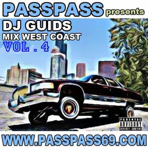 PASS PASS present MIX WEST COAST Vol.4 (by Dj Guids & Adlen Dlawest)
