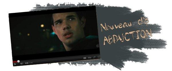 """Nouveau clip du film """"Abduction"""" + Interview Taylor : """"Je voudrais être écrasé, si j'étais rejeté comme Jacob"""" !"""
