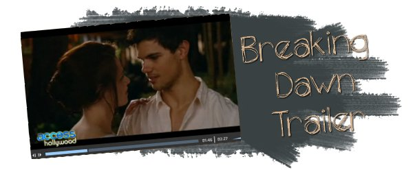 Breaking Dawn - Trailer + Nouveau Still