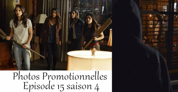 Photos Promotionnelles : épisode 15 saison 4
