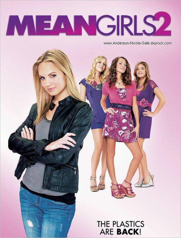 2010 // Découvrez l ' affiche du film « Mean Girls 2 », dans lequel Nicole joue le rôle de Hope, une méchante . Le film sera disponible en DVD le 28 Février 2011  Vous aimez ? Alors hâte ?