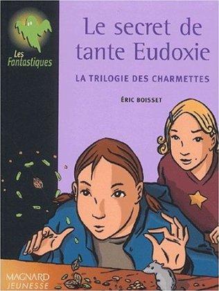Le secret de tante eudoxie,  par Eric Boisset