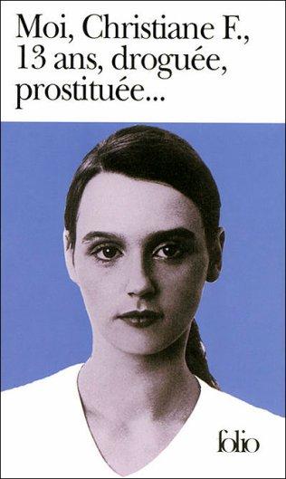 Moi, christiane F, 13 ans, droguée, prostituée... par Christiane Felcherinow