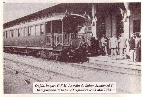 l'Inoguration de la ligne Oujda-Fes en 24 Mai 1934...Et dans la photo le train royal à la gare d'Oujda