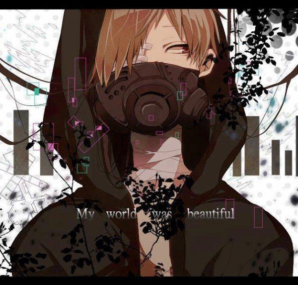 My world was beautiful ..
