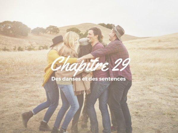 S1 - Chapitre 29: Des danses et des sentences