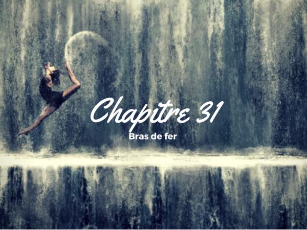 Saison 1 - Chapitre 31 : Bras de fer