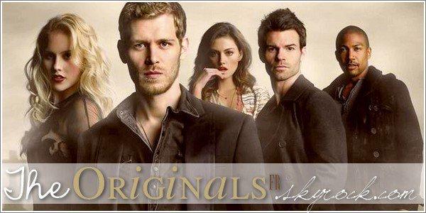 www.THEORIGINALSFR.skyrock.com // Bienvenue sur mon blog consacré à The Originals.