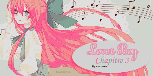 Chapitre 3 : Lover Boy