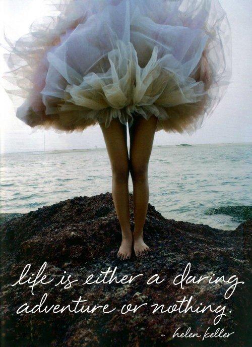 """"""" La vie est une aventure audacieuse ou elle n'est rien .""""      Helen Keller"""