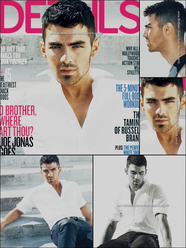 . Joe fait le shoot & la couverture de magazine « Details » du mois d'avril. Découvrez ci-dessous le photoshoot tant attendu. Attention aux yeux ... Alors tu aimes ou pas ? Donne ton avis.  .