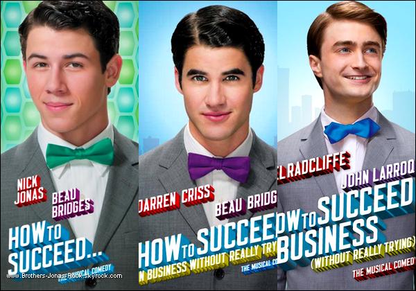 """. Quelle est la meilleure affiche pour """"How To Succeed In Business"""" :  Le rôle de Beau bridges pour : Nick Jonas - Darren Criss - Daniel Radcliffe ?  ."""
