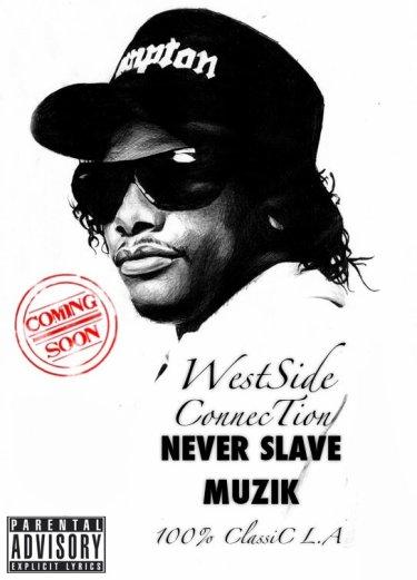 WESTSIDE CONNECTION 100% CLASSICS  L. A - NEVER SLAVE MUZIK