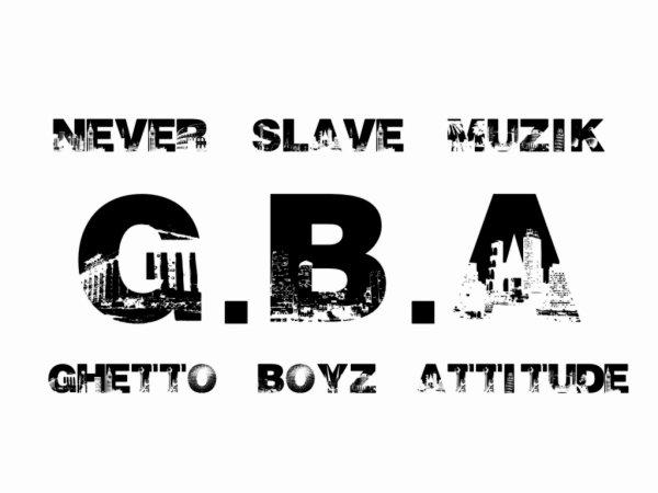 NEVER SLAVE MUZIK - G.B.A (GHETTO BOYZ ATTITUDE )