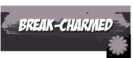 # Article 1 . Break-Charmed .