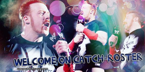 | Catch-Roster | Fédération WWE | Présentation | Article N°1
