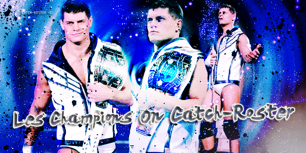 | Catch-Roster | Fédération WWE | Les Champions | Article N°2