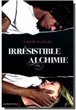 Irrésistible Alchimie - Simone Elkeles