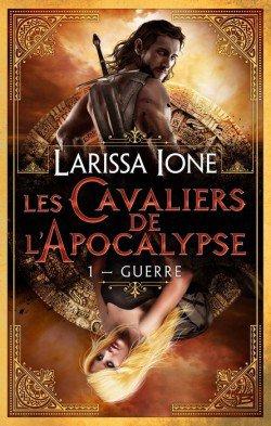 Les Cavaliers de L'Apocalypse - Tome 1 : Guerre - Larissa Ione