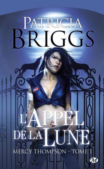 Mercy Thompson - Tome 1 : L'Appel de la lune - Patricia Briggs