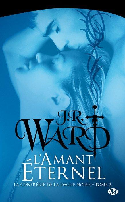 La Confrérie de la Dague Noire - Tome 2 : L'amant Eternel - J.R. Ward