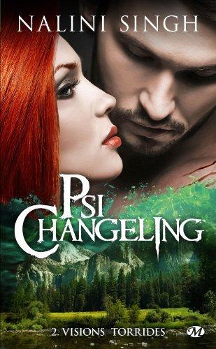 Psi Changeling - Tome 2 : Visions torrides - Nalini Singh