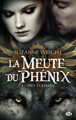 La meute du Phénix, Tome 1 - Trey Coleman de Suzanne Wright