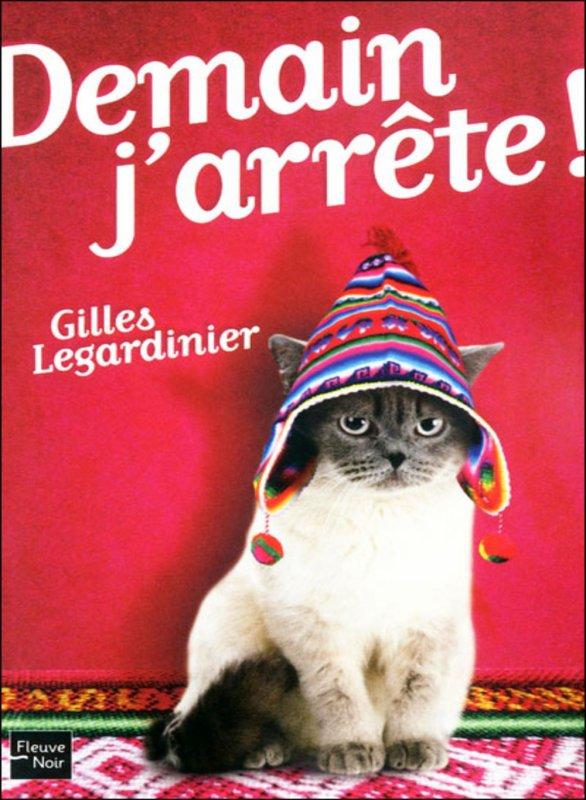Demain j'arrête! de Gilles Legardinier
