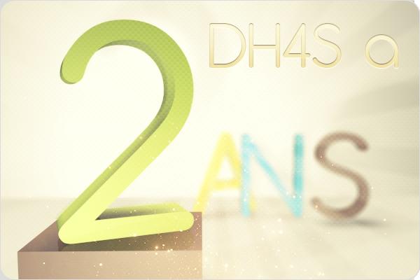 DH4S fête ses deux ans !