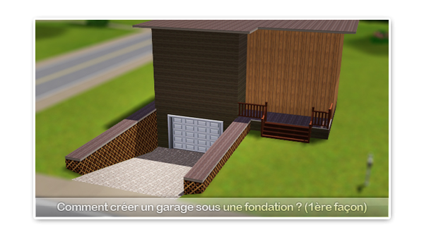 Tutoriel : Comment créer un garage sous une fondation ? (1ère façon)