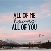 • All of me.