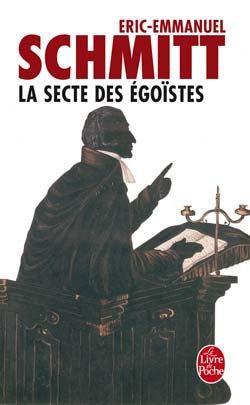 La secte des Egoïstes, de Eric-Emmanuel SCHMITT
