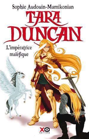 Tara Duncan 8- L'impératrice maléfique , de Sophie Audouin-MAMIKONIAN