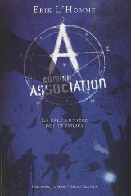 A comme Association 1- La pâle lumière des ténèbres, d'Erik L'HOMME
