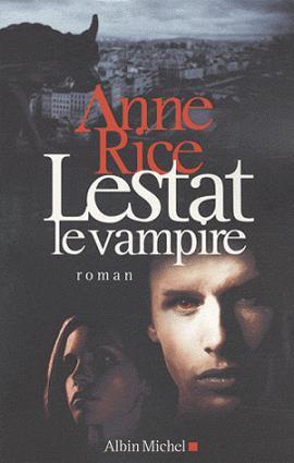 Lestat le vampire, de Anne RICE